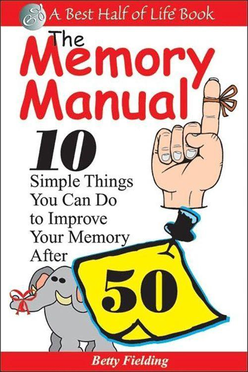 Memory Manual: 10 Simple Things You Can Do to Improve Your Memory After 50 als Taschenbuch