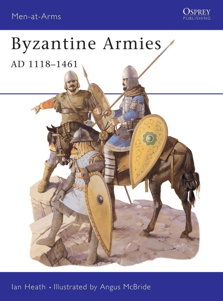Byzantine Armies 1118-1461 AD als Taschenbuch
