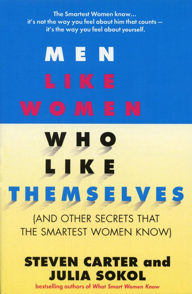 Men Like Women Who Like Themselves: (And Other Secrets That the Smartest Women Know) als Taschenbuch