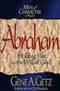 Men of Character: Abraham: Holding Fast to the Will of God als Taschenbuch