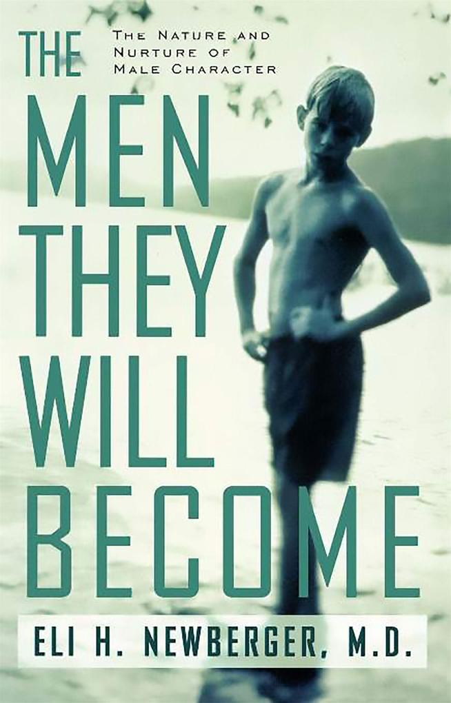 The Men They Will Become: The Nature and Nurture of Male Character als Taschenbuch