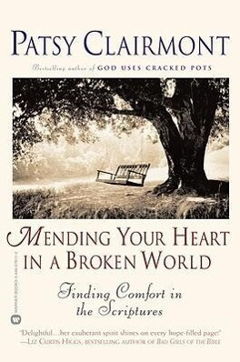 Mending Your Heart in a Broken World: Finding Comfort in the Scriptures als Taschenbuch
