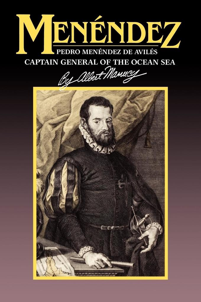 Menendez: Pedro Menendez de Aviles, Captain General of the Ocean Sea als Taschenbuch