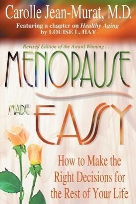 Menopause Made Easy: How to Make the Right Decisions for the Rest of Your Life als Taschenbuch