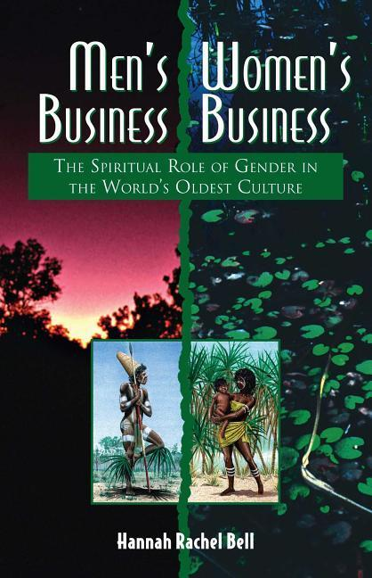 Men's Business, Women's Business: The Spiritual Role of Gender in the World's Oldest Culture als Taschenbuch