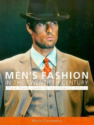 Men's Fashion in the Twentieth Century: From Frock Coats to Intelligent Fibres als Taschenbuch