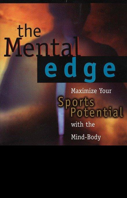 The Mental Edge: Maximize Your Sports Potential with the Mind-Body Connection als Taschenbuch