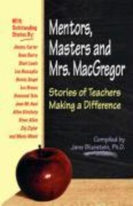Mentors, Masters, and Mrs. MacGregor: Stories of Teachers Making a Difference als Taschenbuch