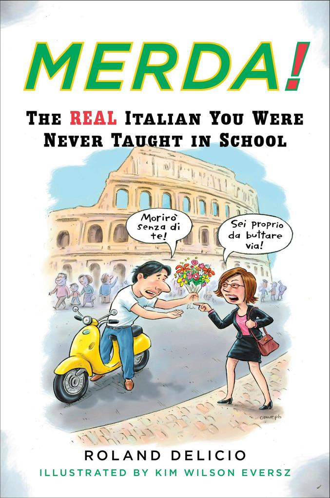 Merda!: The Real Italian You Were Never Taught in School als Taschenbuch