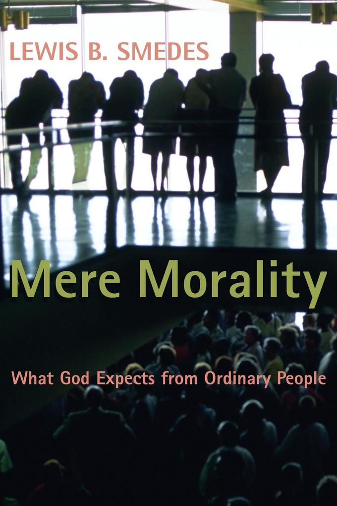 Mere Morality: What God Expects from Ordinary People als Taschenbuch