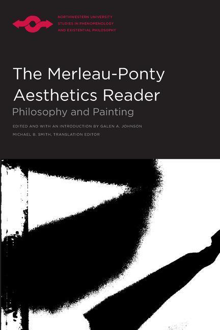 Merleau-Ponty Aesthetics Reader: Philosophy and Painting als Taschenbuch