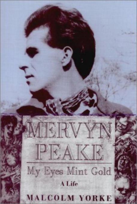 Mervyn Peake, a Life: My Eyes Mint Gold als Buch