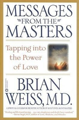 Messages from the Masters: Tapping Into the Power of Love als Taschenbuch