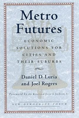 Metro Futures: Economic Solutioins for Cities and Their Suburbs als Taschenbuch