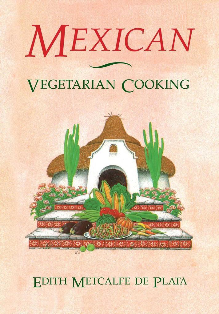 Mexican Vegetarian Cooking als Taschenbuch