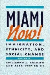 Miami Now!: Immigration, Ethnicity, and Social Change als Taschenbuch
