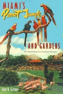 Miami's Parrot Jungle and Gardens als Taschenbuch