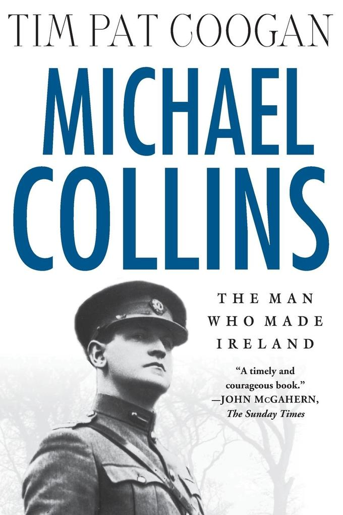 Michael Collins: The Man Who Made Ireland: The Man Who Made Ireland als Taschenbuch
