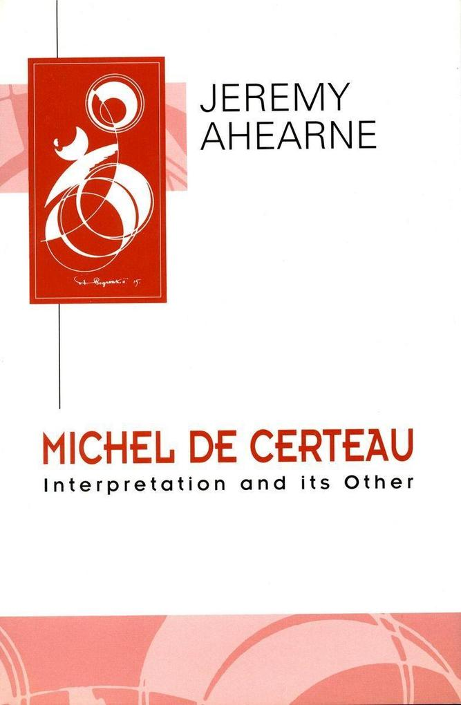 Michel de Certeau: Interpretation and Its Other als Taschenbuch