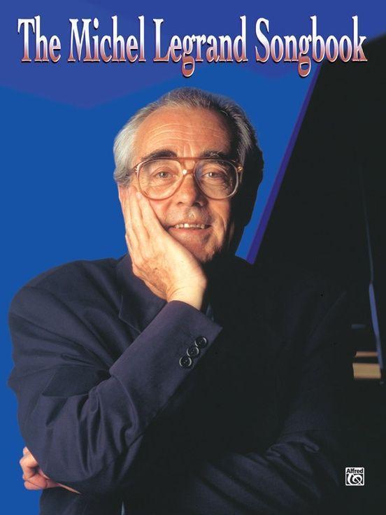 The Michel Legrand Songbook: Piano/Vocal/Chords als Taschenbuch