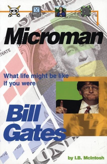 Microman: What Life Might Be Like If You Were Bill Gates als Taschenbuch