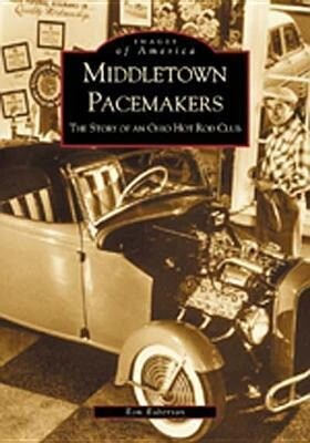 Middletown Pacemakers:: The Story of an Ohio Hot Rod Club als Taschenbuch