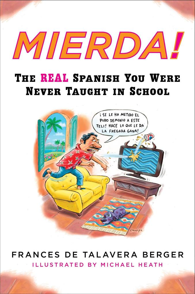 Mierda!: The Real Spanish You Were Never Taught in School als Taschenbuch