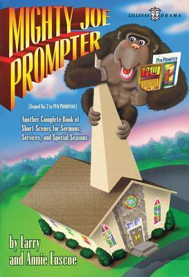 Mighty Joe Prompter: Another Complete Book of Short Scenes for Sermons, Services, and Special Seasons als Taschenbuch