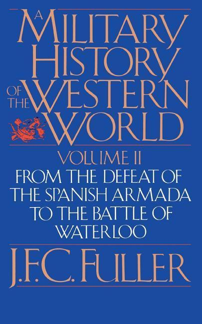 A Military History Of The Western World, Vol. II als Taschenbuch