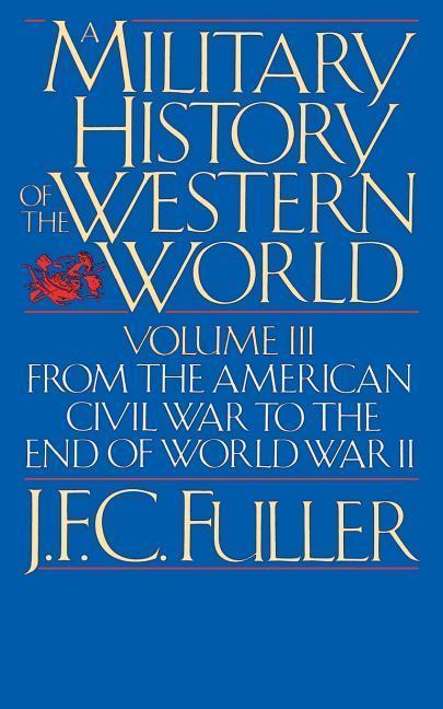A Military History Of The Western World, Vol. III als Taschenbuch