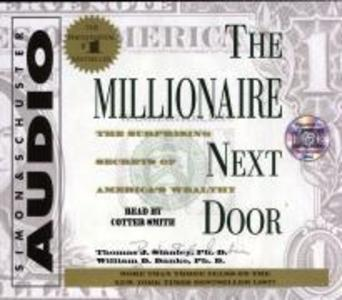 The Millionaire Next Door: The Surprising Secrets of Americas Wealthy als Hörbuch