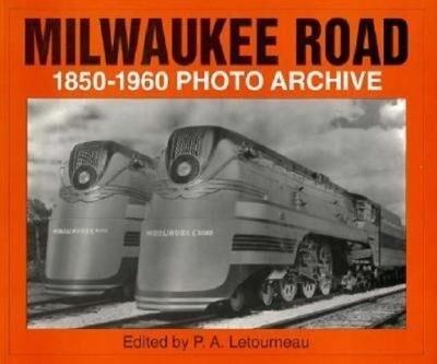 Milwaukee Road 1850-1960 Photo Archive als Taschenbuch