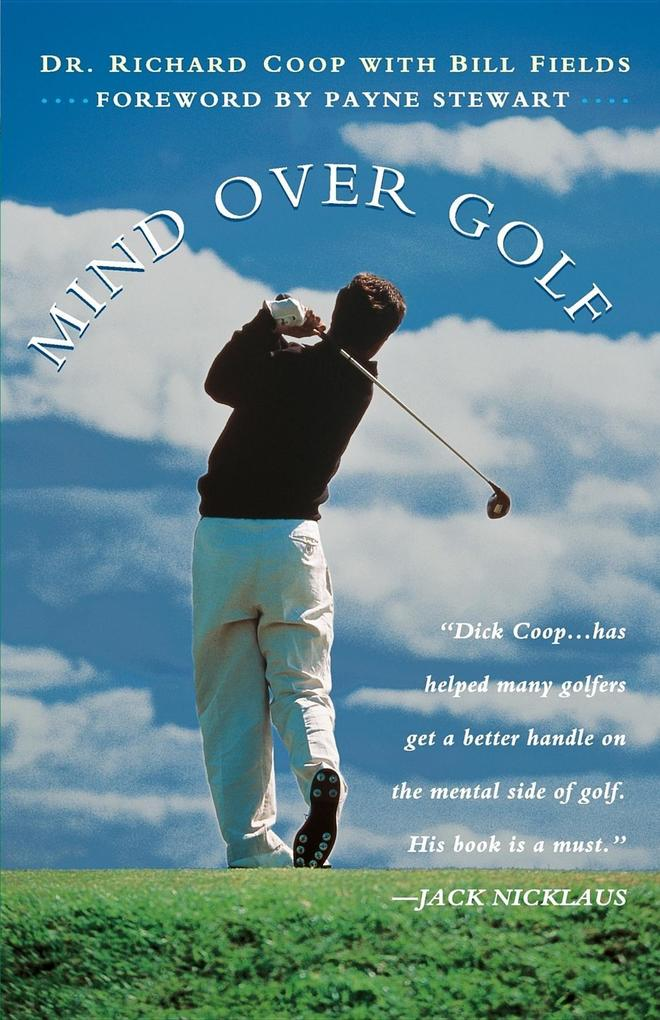 Mind Over Golf: How to Use Your Head to Lower Your Score: How to Use Your Head to Lower Your Score als Taschenbuch