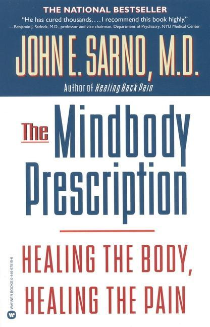The Mindbody Prescription: Healing the Body, Healing the Pain als Taschenbuch