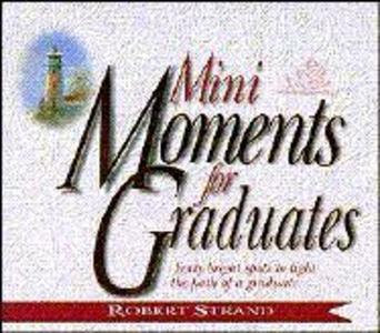 Mini Moments for Graduates: Forty Bright Spots to Light the Path of a Graduate als Taschenbuch