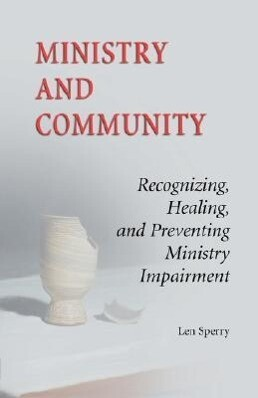 Ministry and Community: Recognizing, Healing, and Preventing Ministry Impairment als Taschenbuch