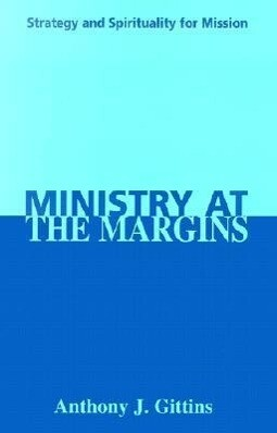 Ministry at the Margins: Strategy and Spirituality for Mission als Taschenbuch