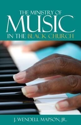The Ministry of Music in the Black Church als Taschenbuch