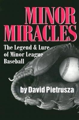 Minor Miracles: The Legend and Lure of Minor League Baseball als Buch
