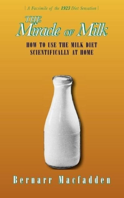 The Miracle of Milk: How to Use the Milk Diet Scientifically at Home als Taschenbuch
