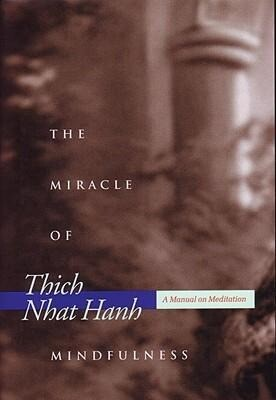 The Miracle of Mindfulness: An Introduction to the Practice of Meditation (Gift Edition) als Buch