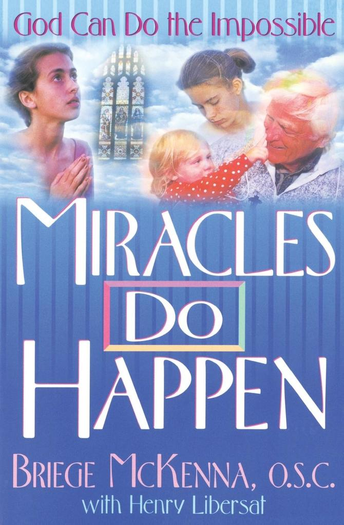 Miracles Do Happen: God Can Do the Impossible als Taschenbuch
