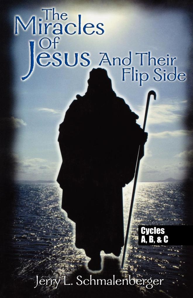 The Miracles of Jesus & Their Flip Side: Cycles A, B & C als Taschenbuch