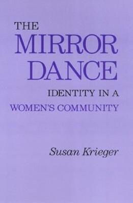 The Mirror Dance: Identity in a Women's Community als Taschenbuch