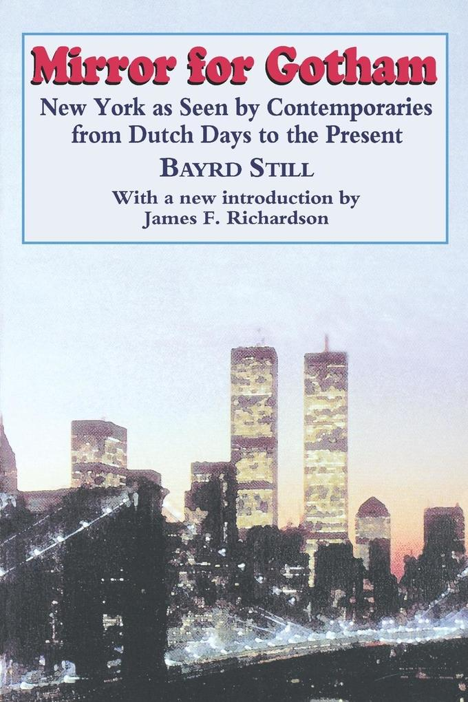 Mirror for Gotham: New York as Seen by Contemporaries from Dutch Days to the Present als Taschenbuch