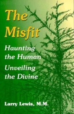 The Misfit: Haunting the Human--Unveiling the Divine als Taschenbuch