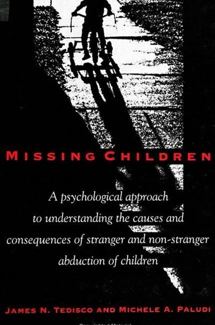 Missing Children: A Psychological Approach to Understanding the Causes and Consequences of Stranger and Non-Stranger a als Taschenbuch