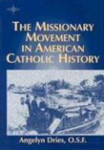 The Missionary Movement in American Catholic History als Taschenbuch
