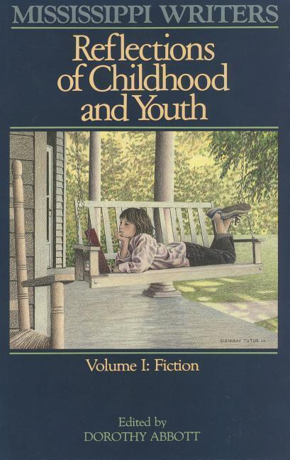 Mississippi Writers: Reflections of Childhood and Youth: Volume I: Fiction als Taschenbuch