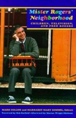 Mister Rogers Neighborhood: Children Television and Fred Rogers als Taschenbuch